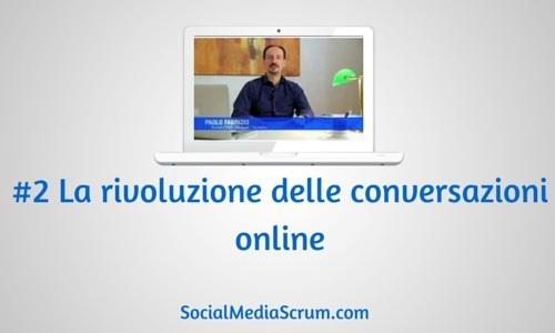 La rivoluzione delle conversazioni online [video #2]