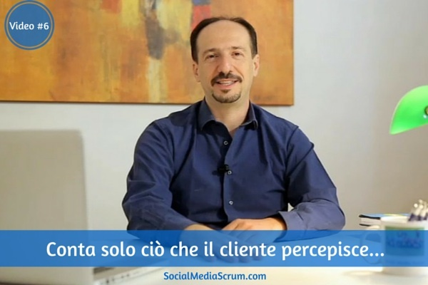 Customer experience: l'esperienza percepita dal cliente [video #6]