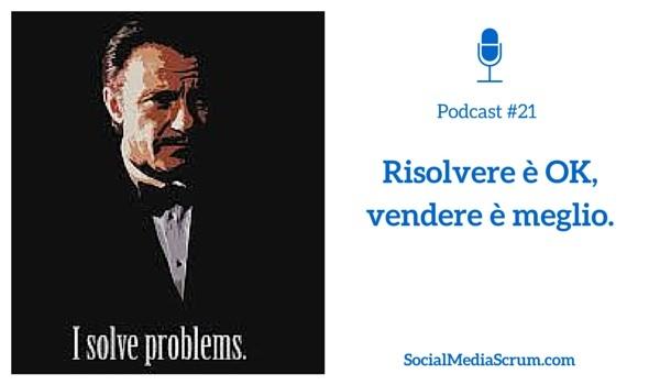 Risolvi solo problemi o sai vendere soluzioni?